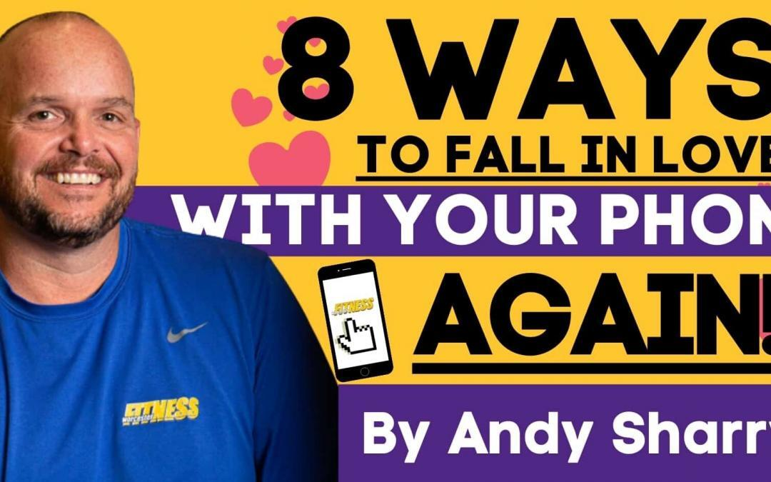8 Ways to Love Your Phone Again